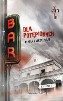 Bar dla potępionych - Kealan Patrick Burke, Grzegorz Komerski