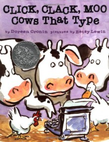 Click Clack Moo: Cows That Type - Doreen Cronin,Betsy Lewin