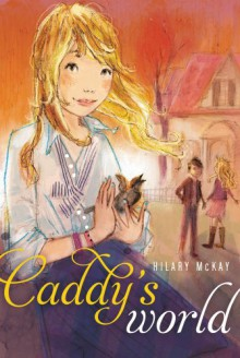 Caddy's World (Casson Family) - Hilary McKay