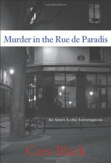 Murder in the Rue de Paradis - Cara Black