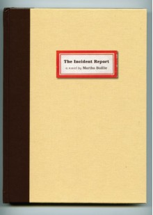 The Incident Report - Martha Baillie