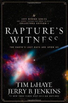 Rapture's Witness: The Earth's Last Days Are Upon Us (Left Behind Series Collectors Edition, Volume 1) - Jerry B. Jenkins