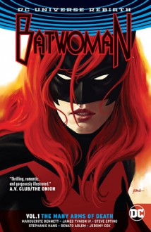 Batwoman Vol. 1: The Many Arms of Death (Rebirth) - Marguerite Bennett,James IV Tynion,Steve Epting