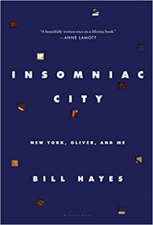 Insomniac City: New York, Oliver, and Me - Bill Hayes