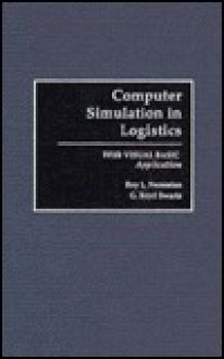 Computer Simulation in Logistics: With Visual Basic Application - Roy L. Nersesian