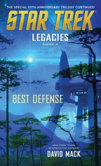 Legacies #2: Best Defense (Star Trek: The Original Series) - David Mack