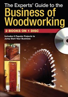 The Experts Guide to the Business of Woodworking (CD) - Jim Tolpin