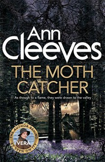 The Moth Catcher (Vera Stanhope) - Ann Cleeves