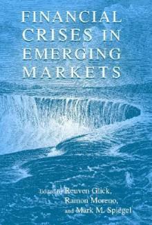 Financial Crises in Emerging Markets - Reuven Glick
