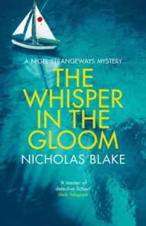 The Whisper in the Gloom (A Nigel Strangeways Mystery) - Nicholas Blake