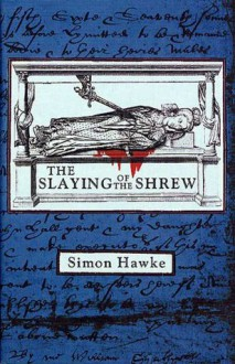 The Slaying of the Shrew (Shakespeare and Smythe Mysteries) - Simon Hawke