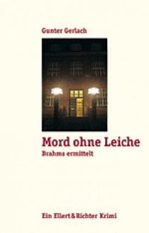 Mord ohne Leiche - Gunter Gerlach