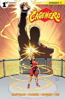 Cage Hero #1 (of 4): Digital Exclusive Edition - Ian Parker, Kevin Eastman, Rik Hoskin, Renato Rei