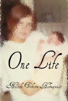 One Life - Nicole Holmquist
