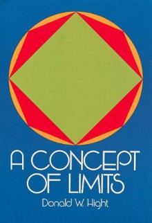 A Concept of Limits - Donald W. Hight