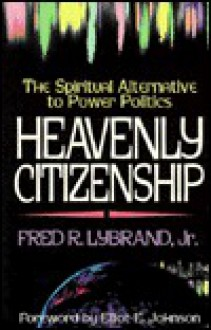 Heavenly Citizenship - Fred Lybrand