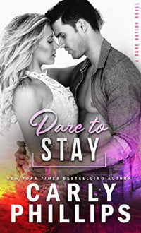 Dare To Stay (Dare Nation #4) - Carly Phillips