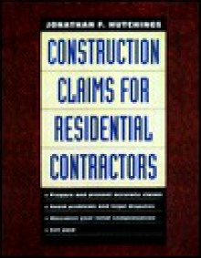 Construction Claims Manual for Residential Contractors - Jonathan Hutchings