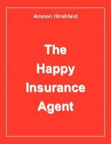 The Happy Insurance Agent - Amnon Hirshfeld