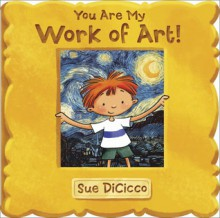 You Are My Work of Art - Sue DiCicco