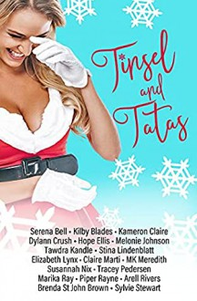 Tinsel and Tatas: A Holiday Romantic Comedy Anthology - Claire Marti,MK Meredith,Piper Rayne,Dylann Crush,Melonie Johnson