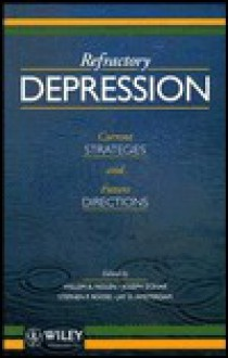 Refractory Depression, Current Strategies and Future Directions - Willen A. Nolen, Joseph Zohar