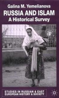 Russia and Islam: A Historical Survey - Galina M. Yemelianova