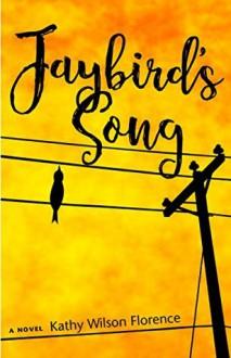 Jaybird's Song - Kathy Wilson Florence