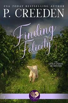 Finding Felicity - P. Creeden