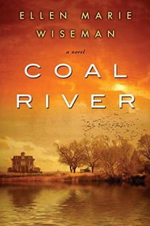 Coal River - Ellen Marie Wiseman