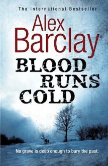 Blood Runs Cold (Charnwood Large Print) - Alex Barclay