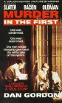 Murder in the First - Dan Gordon