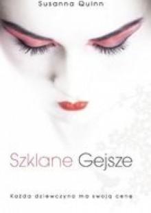 Szklane gejsze - Susanna Quinn