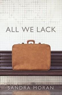 All We Lack - Sandra Moran
