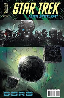 Star Trek: Alien Spotlight - Borg - Andrew Harris,Sean Murphy