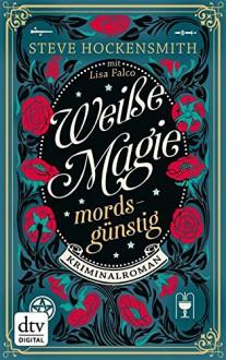 Weiße Magie - mordsgünstig: Kriminalroman Mit Abbildungen - Steve Hockensmith, Britta Mümmler