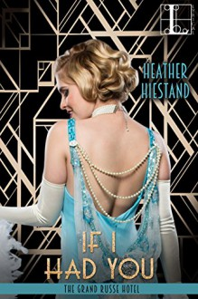 If I Had You (The Grand Russe Hotel) - Heather Hiestand