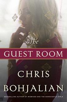 The Guest Room: A Novel - Chris Bohjalian