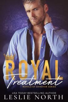 Royal Treatment (Royals of Danovar #2) - Leslie North