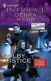 Colby Justice (Harlequin Intrigue) - Debra Webb
