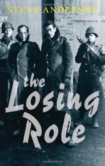 The Losing Role - Steve Anderson