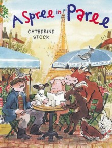 A Spree in Paree - Catherine Stock