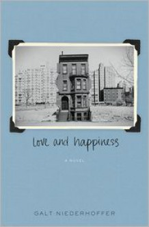 Love and Happiness - Galt Niederhoffer
