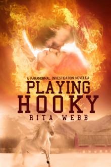 Playing Hooky (Paranormal Investigations, #1) - Rita Webb, TJ Webb