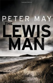 The Lewis Man - Peter May