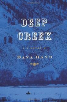 Deep Creek - Dana Hand