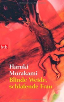 Blinde Weide, schlafende Frau - Haruki Murakami, Ursula Gräfe