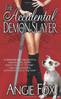 The Accidental Demon Slayer - Angie Fox