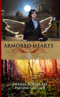 Armored Hearts - Pauline Creeden, Melissa Turner Lee