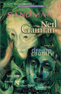The Sandman, Vol. 3: Dream Country - Neil Gaiman, Malcolm Jones III, Kelley Jones, Colleen Doran